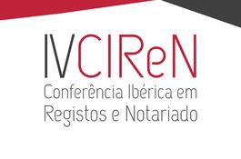 IV Conferência Ibérica em Registos e Notariado