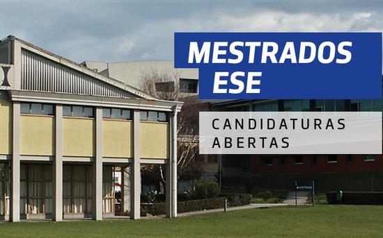 Candidaturas abertas aos cursos de Mestrado da ESE