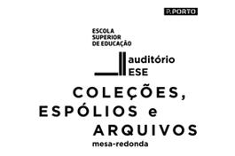Mesa Redonda: Coleções, Espólios e Arquivos