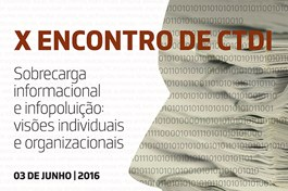 X Encontro Ciências e Tecnologias da Documentação e Informação